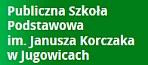 Publiczna Szkoła Podstawowa im. Janusza Korczaka w Jugowicach